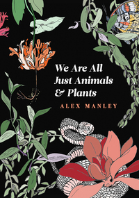 Vignette du livre We Are All Just Animals & Plants
