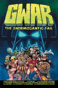 Vignette du livre GWAR: The Enormogantic Fail