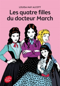 Quatre filles du docteur March (Les) - Louisa May Alcott