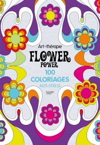 Vignette du livre Flower Power: 100 coloriages anti-stress