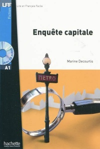 Enquête capitale niveau A1 + CD AUDIO - Marine Decourtis