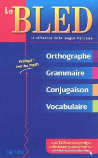 Bled : Orthographe, grammaire, conjugaison, vocabulaire, Odette Bled