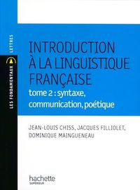 Vignette du livre Introduction à la linguistique Tome 2 : syntaxe, communication, poétique