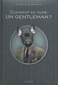 Comment en faire un gentleman - Margot Pims