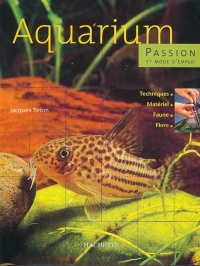 Vignette du livre Aquarium Passion - Jacques Teton