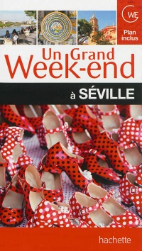 Vignette du livre Un grand week-end à Séville