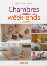 Chambres coquettes pour week-ends coquins - Marie-Dominique Perrin