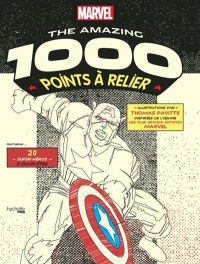 Vignette du livre Marvel, the Amazing : 1.000 points à relier : 20 super-héros...