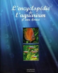 Encyclopédie de l'aquarium d'eau douce