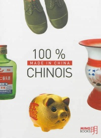Vignette du livre 100 % chinois: made in China