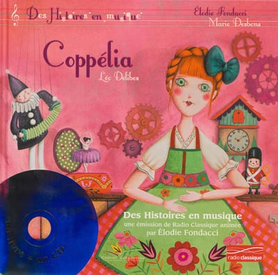Coppélia par Elodie Fondacci, Marie Desbons, Ernst Theodor Amadeu Hoffmann, Léo Delibes   Leslibraires.ca