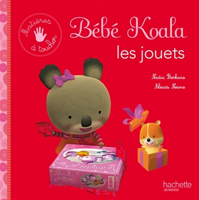 b b koala les jouets par nadia berkane alexis nesme jeunesse 0 3 ans. Black Bedroom Furniture Sets. Home Design Ideas