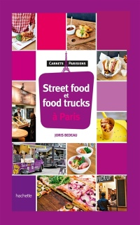 Vignette du livre Street Food, Food Trucks et Takeaways à Paris - Joris Bedau