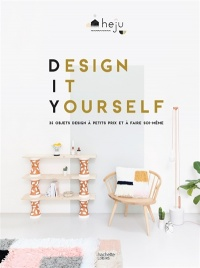Vignette du livre Design it Yourself : 35 objets design à faire soi-même