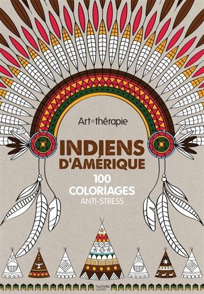 Coloriage Anti Stress Indien.Indiens D Amerique 100 Coloriages Anti Stress Par Valerie