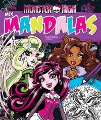 Vignette du livre Monster High : mes mandalas T.2: Monster High: mes mandalas