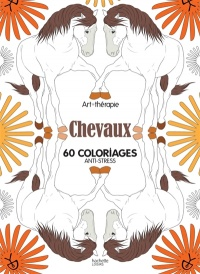 Chevaux : 60 coloriages anti-stress - Florence Dellerie