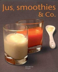 Vignette du livre Jus, Smoothies & Co. - Thomas Feller