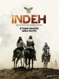 Indeh : une histoire des guerres apaches, Greg Ruth