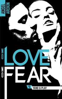 Vignette du livre No Love, no Fear T.3 : Yano & Play