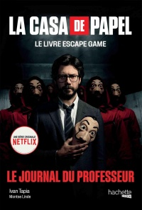 La casa de papel: le livre escape game : Le journal du professeur, Montse Linde