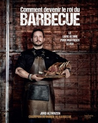 Vignette du livre Comment devenir le roi du barbecue - Jord Althuizen