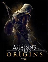 Vignette du livre Tout l'art de Assassin's Creed Origins - Paul Davies, Raphaël Lacoste