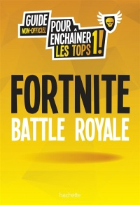 Vignette du livre Le guide de jeu Fortnite Battle Royale