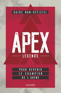 Vignette du livre Apex Legends : guide non-officiel pour devenir le champion...