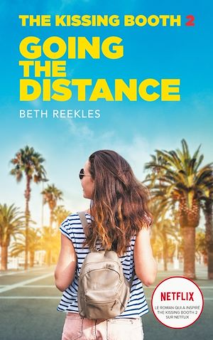 Vignette du livre The Kissing Booth T.2 : Going the Distance