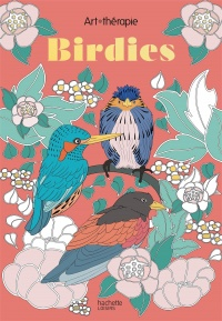 Vignette du livre Birdies : 60 coloriages anti-stress