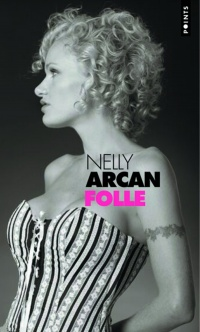 Folle - Nelly Arcan