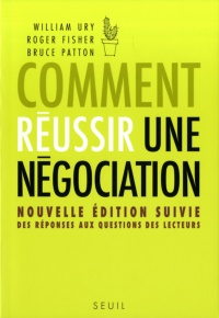 Vignette du livre Comment réussir une négociation - Roger Fisher, William Ury, Bruce Patton
