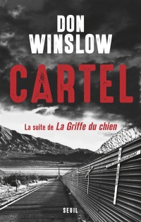 Cartel: la suite de La griffe du chien - Don Winslow