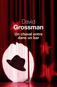 Un cheval entre dans un bar - David Grossman