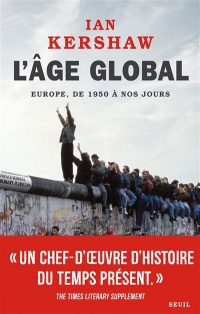 L'âge global : l'Europe, de 1950 à nos jours - Ian Kershaw