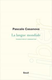 Vignette du livre La langue mondiale: traduction et domination