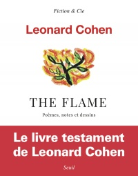 The Flame : poèmes, notes et dessins, Adam Cohen