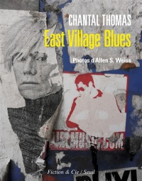 Vignette du livre East Village Blues - Chantal Thomas, Allen S. Weiss