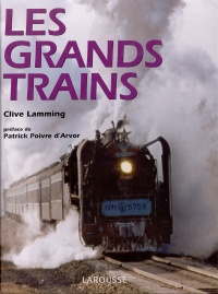 Grands Trains (Les) (éd., 2001) - Clive Lamming