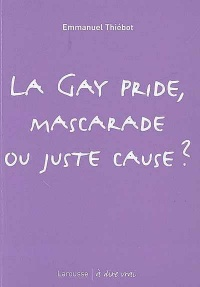 Gay Pride, juste cause ou imposture ? - Emmanuel Thiebot
