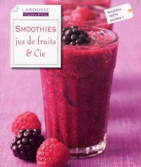 Vignette du livre Smoothies Jus de Fruits & Cie