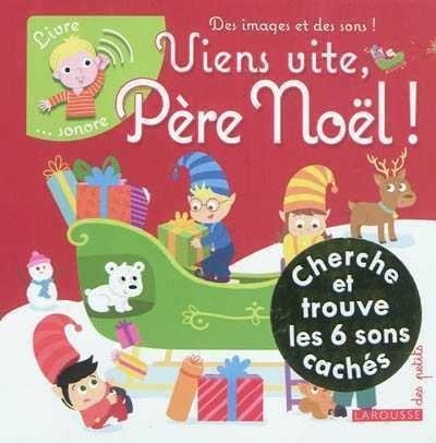 Viens Vite Pere Noel Livre Sonore Par Sophie Verhille