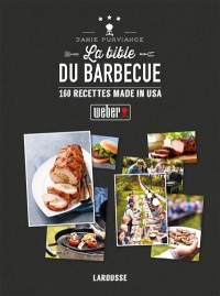 Bible Weber du barbecue (La):160 recettes made in USA, Tim Turner