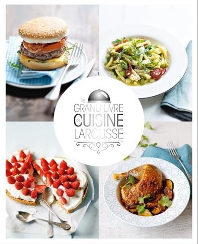 Le grand livre de cuisine larousse par monique depraz for Grand livre de cuisine
