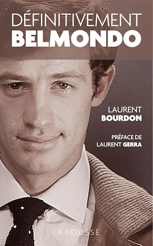 Vignette du livre Définitivement Belmondo - Laurent Bourdon, Laurent Gerra