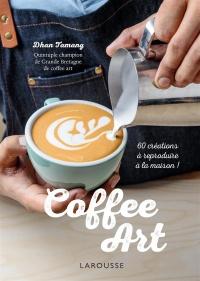 Vignette du livre Coffee Art - Dhan Tamang, Jason Ingram