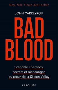 Vignette du livre Bad Blood : scandale Theranos, secrets et mensonges... - John Carreyrou
