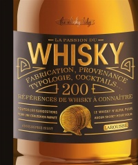 Vignette du livre La passion du whisky : fabrication, provenance, typologie,