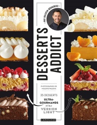 Vignette du livre Desserts addict:35 desserts ultra-gourmands et leur version light - Valentin Néraudeau, Massimo Pessina